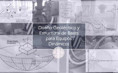 Curso en Diseño Geotécnico y Estructural de Bases para Equipos Dinámicos