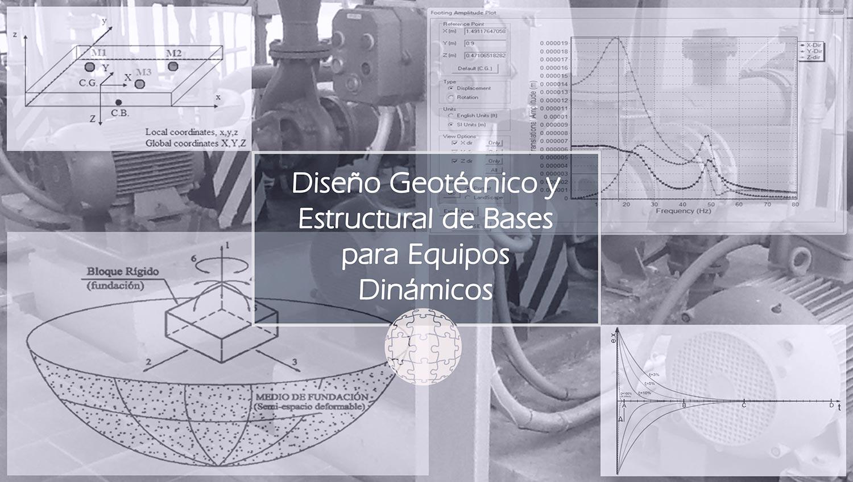 Diseño Geotécnico y Estructural de Bases para Equipos Dinámicos