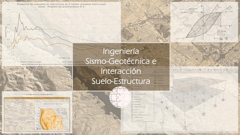 Ingeniería Sismo-Geotécnica e Interacción Suelo-Estructura