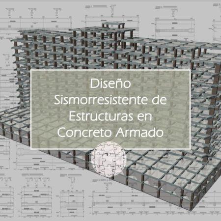 Curso en Diseño Sismorresistente de Estructuras en Concreto Armado según el código ACI318-19